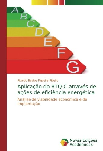 Aplicação do RTQ-C através de ações de eficiência energética: Análise de viabilidade econômica e de implantação