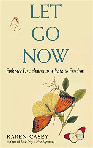 Let Go Now: Embrace Detachment as a Path to Freedom (English Edition)