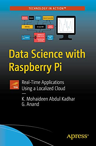 Data Science with Raspberry Pi: Real-Time Applications Using a Localized Cloud