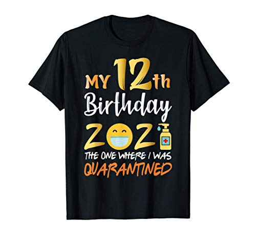 My 12th Birthday the One Where I Was Quarantined 2021 T-Shirt
