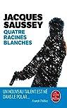 Quatre racines blanches par Saussey