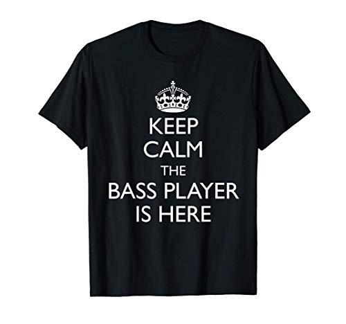 Hombre Keep Calm the Bass Player is here Regalo para bajista Camiseta