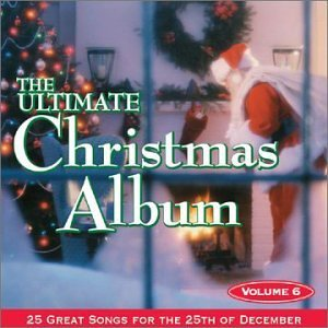 Ultimate Christmas Album 6 by VARIOUS ARTISTS (2001-10-02)