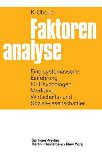 Faktorenanalyse: Eine Systematische Einführung Für Psychologen, Mediziner, Wirtschafts- Und Sozialwissenschaftler (German Edition)
