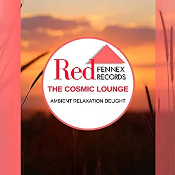 The Cosmic Lounge - Ambient Relaxation Delight