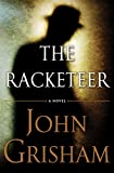 John Grisham, new book, The Racketeer, fition, legal, book review