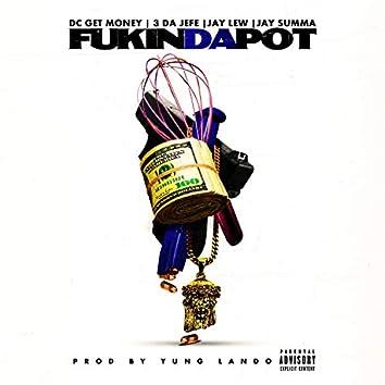 Fuckin' Da Pot (feat. 3 Da Jefe, Jay Lew & Jay Summa)