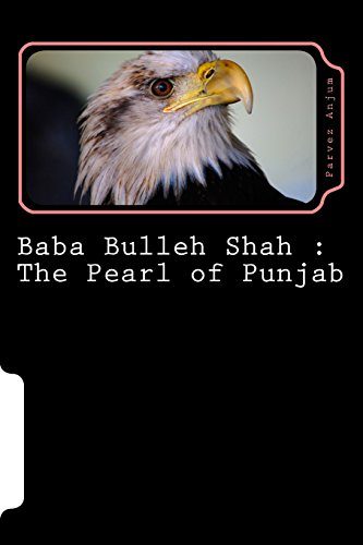 Baba Bulleh Shah : The Pearl of Punjab: Selective 50 odd kafis of Sufi poet rendered into English: Volume 1 (Muslim Thought)
