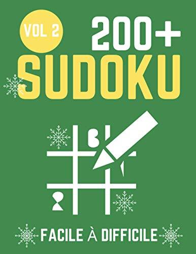 200 SUDOKU Facile à Difficile: 200 grilles de sudoku traditionnelles niveaux facile, moyen et difficile avec solution (200 SUDOKU Facile à Difficile de Léo Sallvi, Band 2)