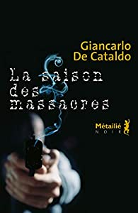 La saison des massacres par Giancarlo De Cataldo