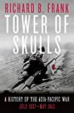 Image of Tower of Skulls: A History of the Asia-Pacific War, Volume I: July 1937-May 1942