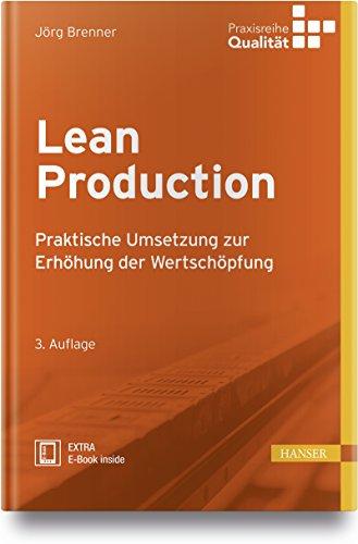 Lean Production: Praktische Umsetzung zur Erhöhung der Wertschöpfung (Praxisreihe Qualität)