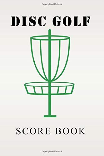 Disc Golf Score Book: 6 x 9 Score card notebook with 110 Disc Golf Scorecard sheets gift for disc golfer
