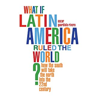 What if Latin America Ruled the World? audiobook cover art