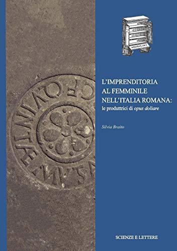 L'imprenditoria al femminile nell'Italia romana: le produttrici di opus doliare