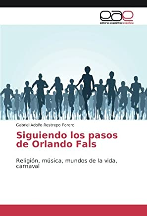 Siguiendo los pasos de Orlando Fals: Religión, música, mundos de la vida, carnaval