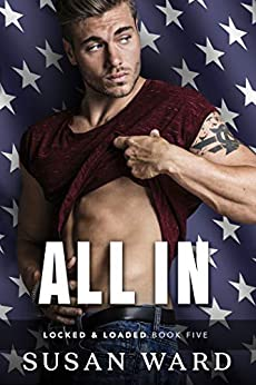 All In: Graham Carson 3 (Locked & Loaded Series Book 5) by [Susan Ward, Sara Eirew, Andrea McKay]