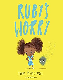 Ruby's Worry: A Big Bright Feelings Book by [Tom Percival]