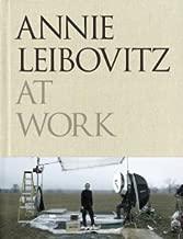 Annie Leibovitz at Work 1st (first) Edition by Leibovitz, Annie [2008]
