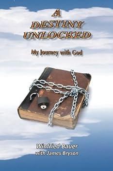 Paperback A Destiny Unlocked: A Journey with God Book