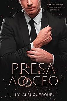 PRESA AO CEO: Livro Único por [Ly Albuquerque]