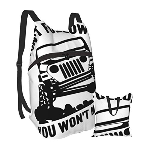 KANSS Don't Follow Me, You Won't Make It Jeep Wrangler Hiking Bapack Men and Women Waterproof Portable Folding Bapack Travel Sports Shopping Ultra Light Leisure Bag
