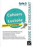 Les cahiers de la Luciole - Sciences CM1 CM2 Éd 2018 - Guide pédagogique