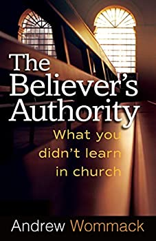 The Believer s Authority  What You Didn t Learn in Church