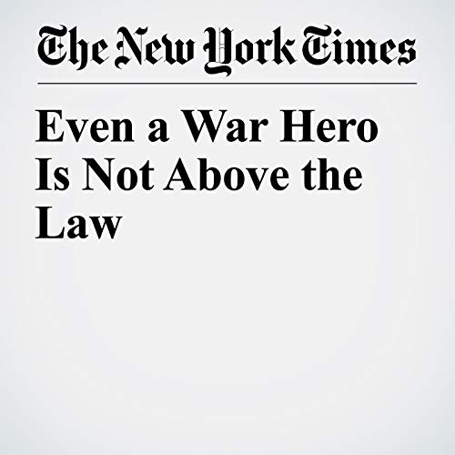 Even a War Hero Is Not Above the Law audiobook cover art