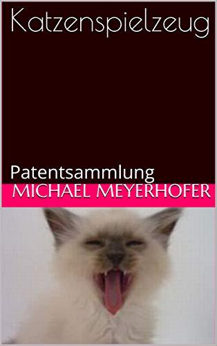 Katzenspielzeug: Patentsammlung