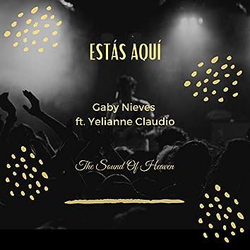 Estás Aquí (feat. Yellianne Claudio)