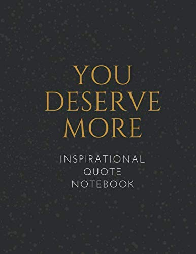You Deserve More: Inspirational Quote Notebook for Women and Girls - Cute Gift for Girlfriend - Cute Gift for Older Women - lined notebook writing - ... Book ( Best Notebooks For Writing )