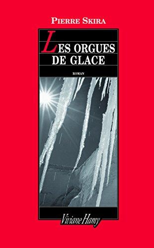 Les Orgues de glace (Domaine français- Les contemporains)