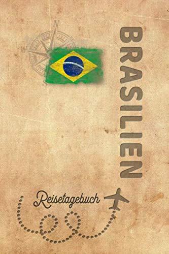Reisetagebuch Brasilien: Urlaubstagebuch Brasilien.Reise Logbuch für 40 Reisetage für Reiseerinnerungen der schönsten Urlaubsreise Sehenswürdigkeiten ... Notizbuch,Abschiedsgeschenk