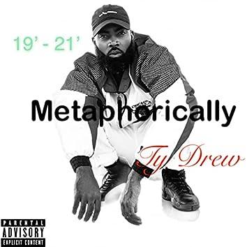 Metaphorically