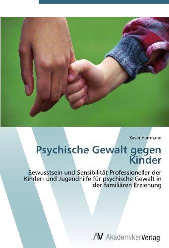 Psychische Gewalt gegen Kinder: Bewusstsein und Sensibilität Professioneller der Kinder- und Jugendhilfe für psychische Gewalt in der familiären Erziehung