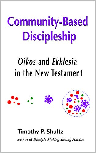 Community-Based Discipleship: Oikos and Ekklesia in the New Testament (English Edition)