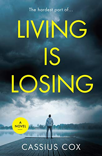 Couverture du livre Living Is Losing: An emotional coming-of-age   psychological thriller (The patients of psychotherapist Roisin Kelly series Book 1) (English Edition)