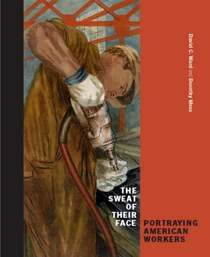 Download The Sweat of Their Face: Portraying American Workers 1588346056