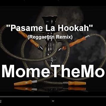 Pasame La Hookah (Reggaeton Remix)
