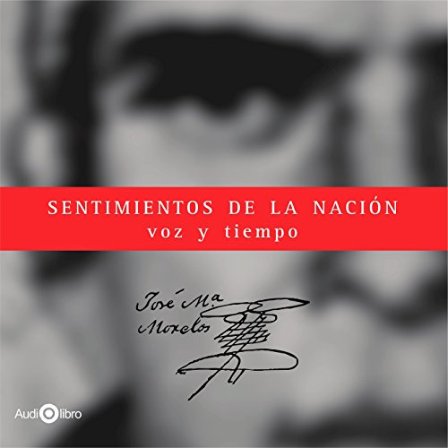 Sentimientos De La Nación. Voz Y Tiempo [The Thoughts of the Nation] audiobook cover art