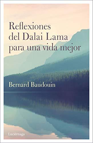 Reflexiones del Dalai Lama para una vida mejor (LIBROS DE CABECERA)