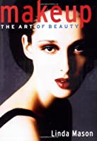Makeup: The Art of Beauty by Linda Mason(2007-05-15)
