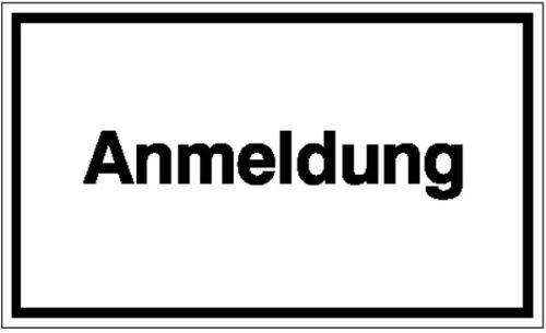 4505. Hinweisschild zur Betriebskennzeichnung Anmeldung Weich-PVC-Folie, selbstklebend, bedruckt Größe 25,00 cm x 15,00 cm