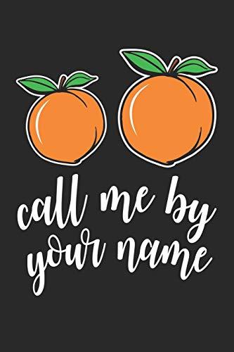 Call Me By Your Name: Pfirsich Pfirsich - Veganes Gemüse Notizbuch liniert DIN A5 - 120 Seiten für Notizen, Zeichnungen, Formeln   Organizer Schreibheft Planer Tagebuch