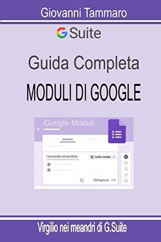 Google Moduli: guida completa: Virgilio nei meandri di GSuite