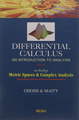 An Introduction to Analysis (Differential Calculus): Part II: An Introduction to Analysis Including Metric Spaces & Complex Analysis