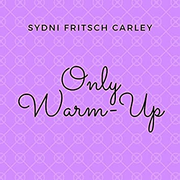 Only Warm-Up