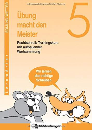 Übung macht den Meister, 5./6. Schuljahr, neue Rechtschreibung, 5. Schuljahr