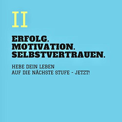 Erfolg - Motivation - Selbstvertrauen 2 Titelbild